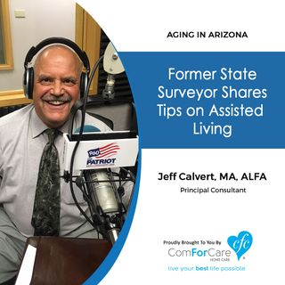 9/24/17: Jeff Calvert, MA, ALFA with Assisted Living Compliance Services | Former State Surveyor Shares Tips on Assisted Living