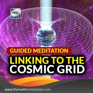 Guided Meditation Linking To The Cosmic Grid