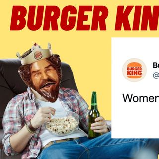 BURGER KING Gets In WOKE Trouble For Tweet