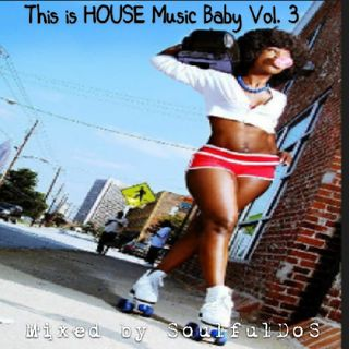 This is HOUSE Music Baby Vol. 03 | Disco House