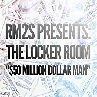 "RM2S Presents: The Locker Room ""$50 Million Dollar Man"" NSFW**** (OffSet 50 Mil)"