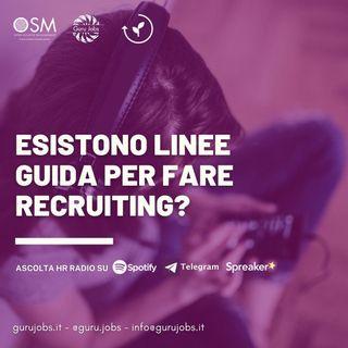 #2 Esistono Linee Guida per il Recruiting?