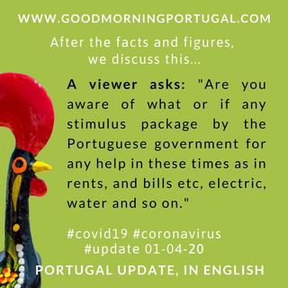 Covid19 Coronavirus Update 01-04-20 (For Portugal, in English)