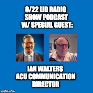 8-22 Show With Guest Ian Walters ACU Communication Director
