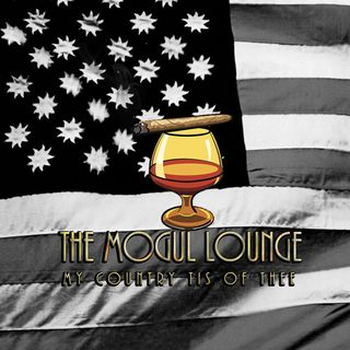 The Mogul Lounge Presents: My Country Tis of Thee