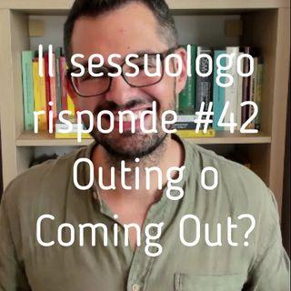 il sessuologo risponde 42 - Outing o coming out - Valerio Celletti