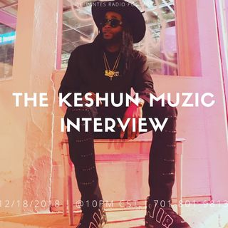 The Keshun Muzic Interview.