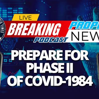 NTEB PROPHECY NEWS PODCAST: Prepare For What Comes Next As COVID-1984 Lockdowns Are Ending, Battle With The New World Order Just Beginning