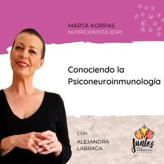 Ep. 040 Conociendo la psiconeuroinmunología con Marta Korpas