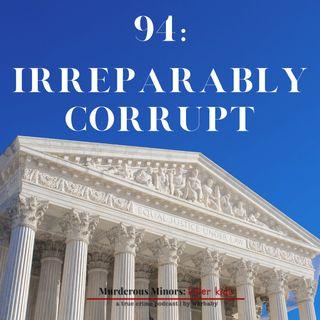 Irreparably Corrupt (Brett Jones - Jones v. Mississippi)