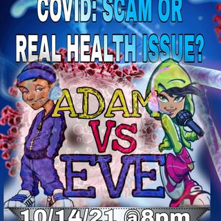 Adam Vs Eve : Covid Scam or Real Issues