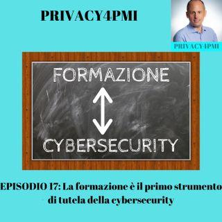 EPISODIO 17- La formazione è il primo strumento di tutela della cybersecurity.