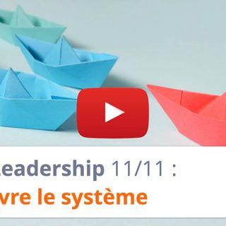 #165 - Leadership 11-11 : Faire vivre le système