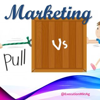 Estrategia de Marketing PUSH VS PULL