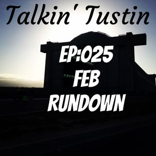 EP:025 Feb Rundown