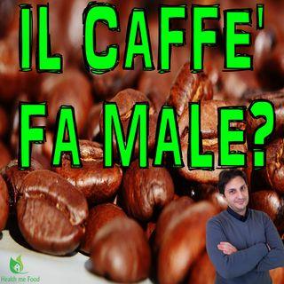 Episodio 52 - IL CAFFÈ FA MALE vs IL CAFFÈ' FA BENE - Aspetti da conoscere sul caffè