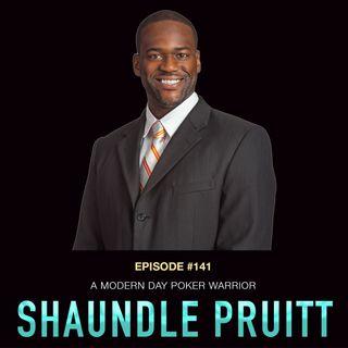 #141 Shaundle Pruitt : A Modern Day Poker Warrior