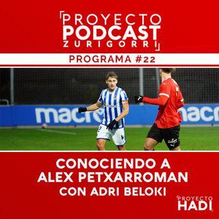 Programa #22 - Conociendo a Alex Petxarroman, con Adri Beloki
