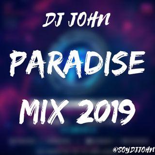Dj John - Paradise Mix 2019