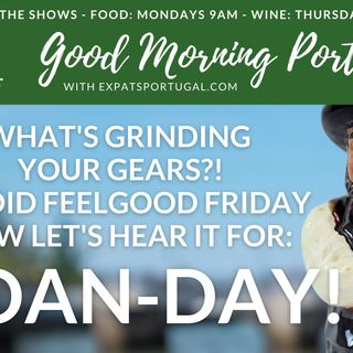 Good MOAN-ing Portugal! What's grinding YOUR gears?! How do Portuguese complain?