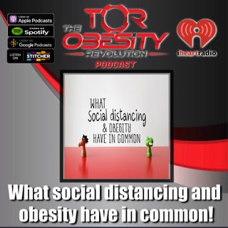 What social distancing and obesity have in common