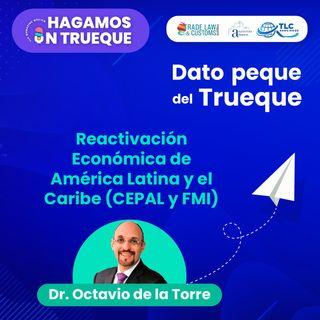 E23 Dato peque del trueque: Reactivación Económica de América Latina y el Caribe (CEPAL y FMI).