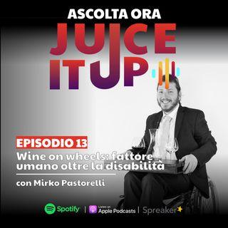 13. Wine on wheels: fattore umano oltre la disabilità - Mirko Pastorelli