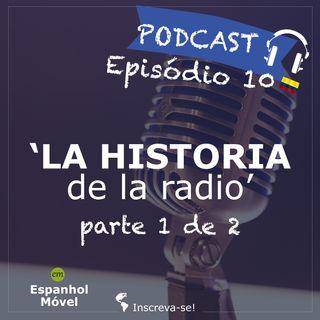 Episodio 10 -> 🇨🇴 La Historia de la Radio - (parte 1 de 2)