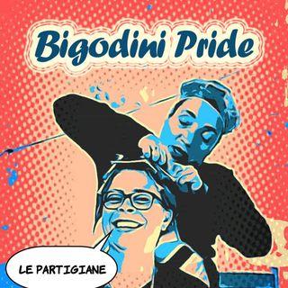 Bigodini Pride #24 - Le Partigiane