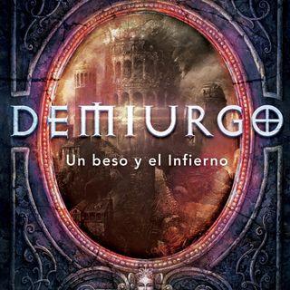 Demiurgo, un beso y el infierno