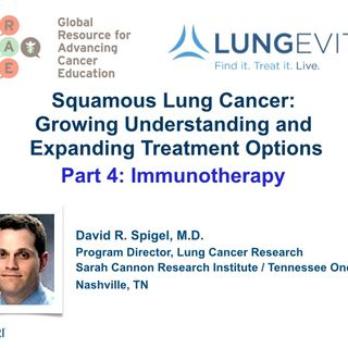 Squamous Lung Cancer, Part 4: Immunotherapy (video)