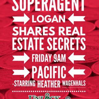 Superagent Logan Shares Real Estate Secrets Today