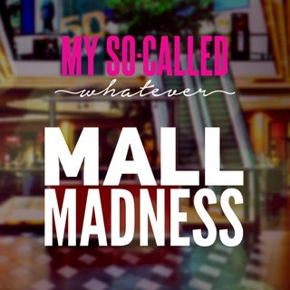 Mall Madness - Stories from the Mall in the 80's and 90's