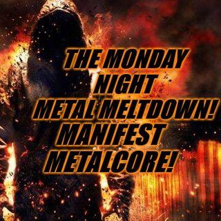 The Monday Night Metal Meltdown: Manifest Metalcore!