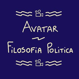 Avatar - Parte 3 (filosofia politica)