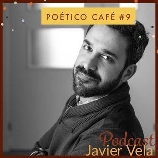 Poético Café 9 Javier Vela