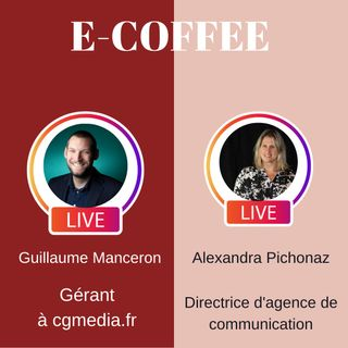 #7 E-Coffee Alexandra Pichonaz Directrice d'agence de communication
