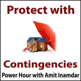 Power Hour with Amit -Protect Your Investment with Contingencies