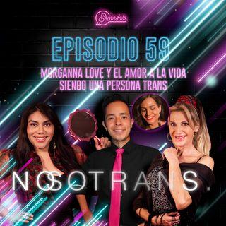 Ep 59 Morganna Love y el amor a la vida siendo una persona trans