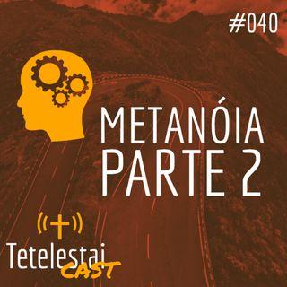 Série Metanóia #2 | Anderson Ferreira
