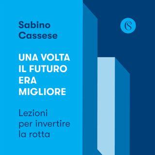 """Sabino Cassese """"Una volta il futuro era migliore"""""""