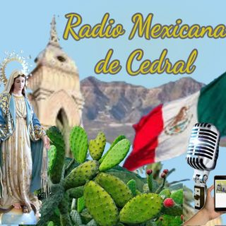 RADIO MEXICANA DE CEDRAL 21 ABR AM