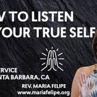 [SERMON] How To Listen To Your True Self - ACIM - Maria Felipe