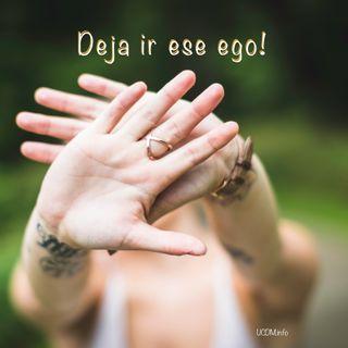 Deja ir ese ego! / Let go that ego!