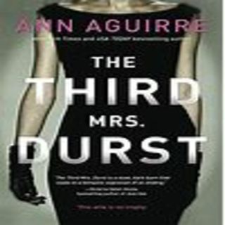 Ann Aguirre - THE THIRD MRS. DURST