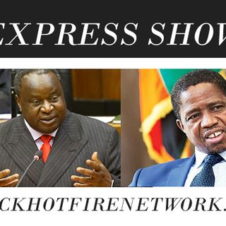 THE EXPRESS SHOW -SOUTH AFRICA MEDDLING WITH ZAMBIA'S ECONOMIC AFFAIRS