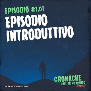 S01 Ep.01 -  Episodio introduttivo