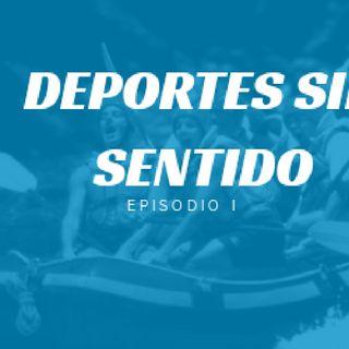 Episodio 1- Deportes sin sentido