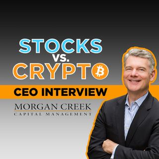 89. Stocks vs. Crypto w/ Mark Yusko CEO of Morgan Creek Capital Bitcoin Fund