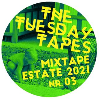The Tuesday Tapes   2021 Summer Mixtape 03